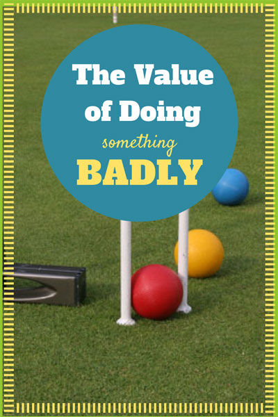 The Value of Doing Something Badly