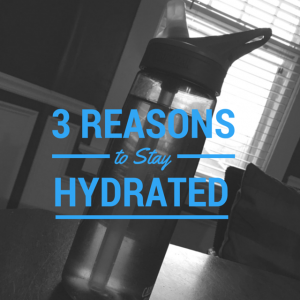 3 Reasons to Stay Hydrated