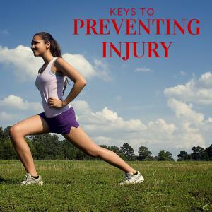Keys to Preventing Injury