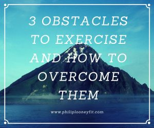 3 Obstacle to Exercise and How to Overcome Them