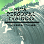 How Personal Trainers Plan Their Own Workouts